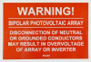 "SOL222 - 4"" X 2.75"" - ""WARNING! BIPOLAR PHOTOVOLTAIC ARRAY, DISCONNECTION OF NEUTRAL OR GROUNDED CONDUCTORS MAY RESULT IN OVERVOLTAGE OF ARRAY OR INVERTER"""