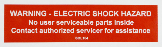 "SOL104 - 4"" X 1"" - ""WARNING -  ELECTRIC SHOCK HAZARD, No user servicable parts inside. Contact autho"