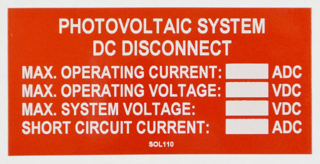 "SOL110 - 4"" X 2"" - ""PHOTOVOLTAIC SYSTEM DC DISCONNECT, MAX. OPERATING CURRENT: MAX. OPERATING VOLTAG"