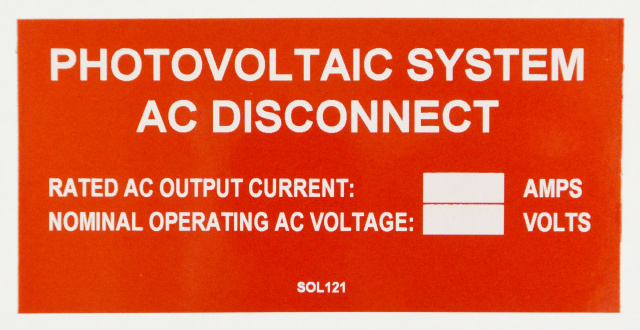 "SOL121 - 4"" X 2"" - ""PHOTOVOLTAIC SYSTEM AC DISCONNECT, RATED AC OUTPUT CURRENT: NOMINAL OPERATING VO"