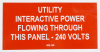 "SOL106 - 4"" x 2"" - ""UTILITY INTERACTIVE POWER FLOWING THROUGH THIS PANEL - 240 VOLTS"""